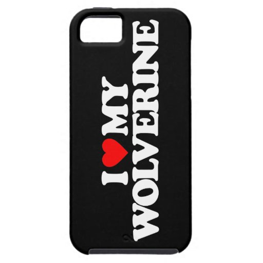 I LOVE MY WOLVERINE iPhone 5 COVER