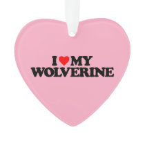 I LOVE MY WOLVERINE ORNAMENT
