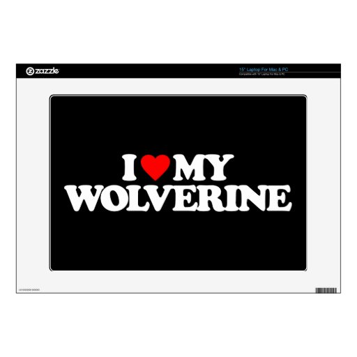 I LOVE MY WOLVERINE SKINS FOR LAPTOPS