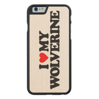 I LOVE MY WOLVERINE CARVED® MAPLE iPhone 6 SLIM CASE