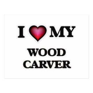 I love my Wood Carver Postcard