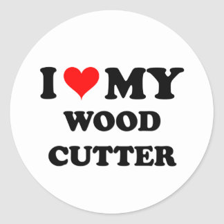I Love My Wood Cutter Classic Round Sticker