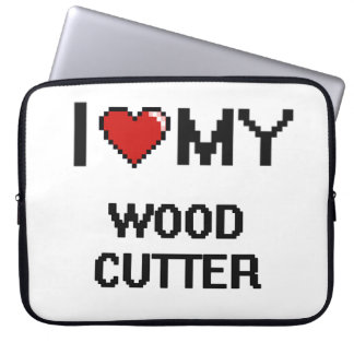 I love my Wood Cutter Laptop Computer Sleeves