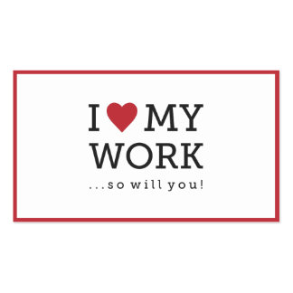 I Love My Work Business Card