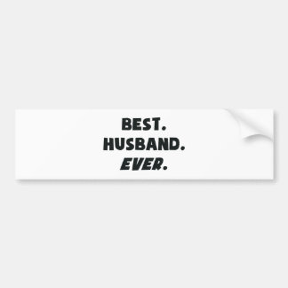 I Love My Worlds Best Husband Ever Bumper Sticker