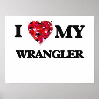 I love my Wrangler Poster
