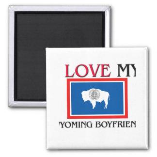 I Love My Wyoming Boyfriend Magnets