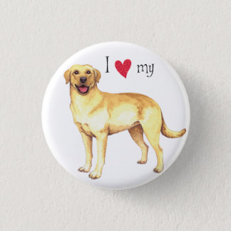 I Love my Yellow Lab Pinback Button