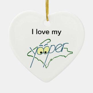 I Love My Yooper Ceramic Ornament