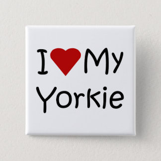I Love My Yorkie Dog Breed Lover Apparel and Gifts Button