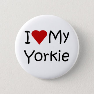 I Love My Yorkie Dog Breed Lover Apparel and Gifts Pinback Button