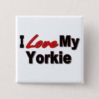 I Love My Yorkie Dog Gifts and Apparel Pinback Button