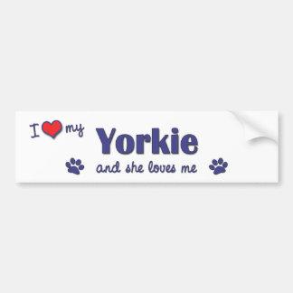 I Love My Yorkie (Female Dog) Bumper Sticker