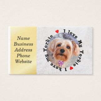 I love my Yorkie Female Yorkshire Terrier Dog Business Card