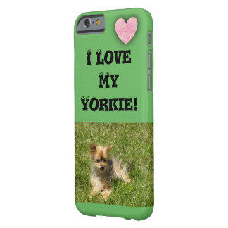 I Love my Yorkie! iPhone 6/6s, Barely There Barely There iPhone 6 Case