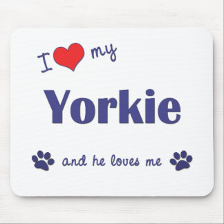I Love My Yorkie (Male Dog) Mouse Pad