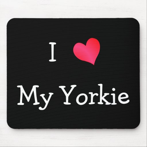 I Love My Yorkie Mouse Pads