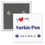 I Love My Yorkie Poo (Male Dog) 2 Inch Square Button