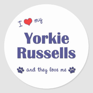 I Love My Yorkie Russells (Multiple Dogs) Round Sticker