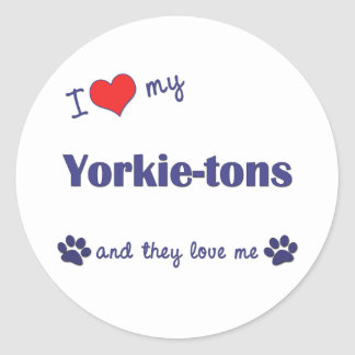 I Love My Yorkie-tons (Multiple Dogs) Round Sticker