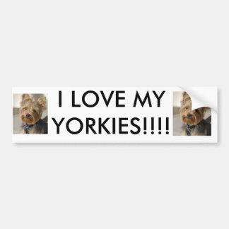 I LOVE MY YORKIES!!!! BUMPER STICKER