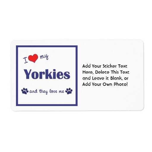I Love My Yorkies (Multiple Dogs) Shipping Label