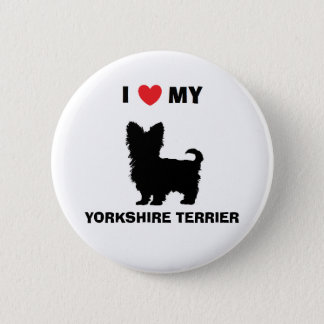 """""""I Love My Yorkshire Terrier"""" Button"""