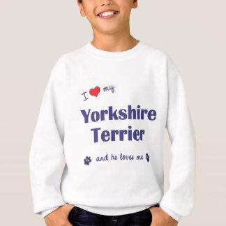 I Love My Yorkshire Terrier (Male Dog) Sweatshirt