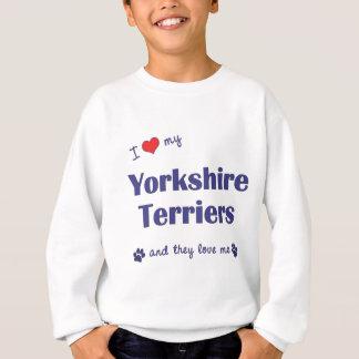 I Love My Yorkshire Terriers (Multiple Dogs) Sweatshirt