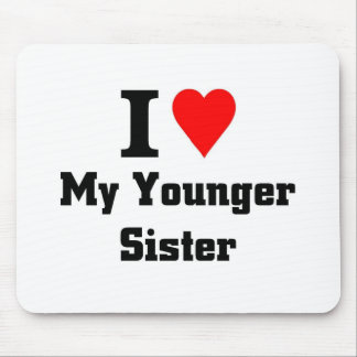 I love my younger sister mouse pad