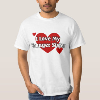 I love my younger sister T-Shirt