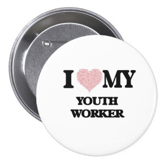 I love my Youth Worker (Heart Made from Words) 3 Inch Round Button