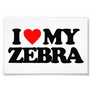 I LOVE MY ZEBRA PHOTO PRINT