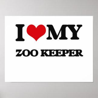 I love my Zoo Keeper Poster