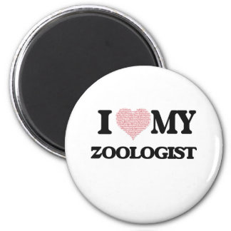 I love my Zoologist (Heart Made from Words) 2 Inch Round Magnet