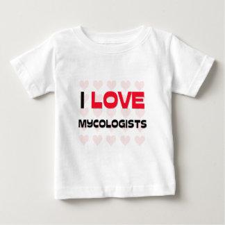 I LOVE MYCOLOGISTS INFANT T-SHIRT