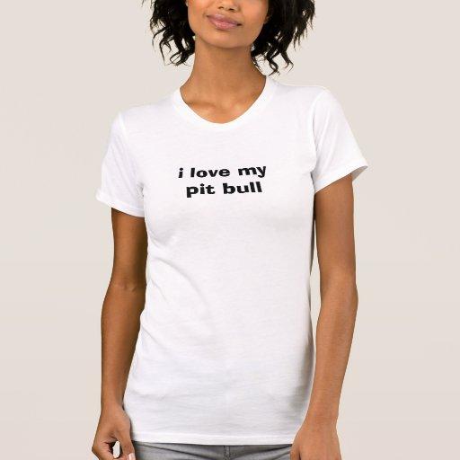 i love mypit bull t shirt