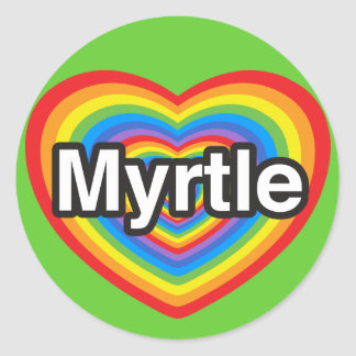 I love Myrtle. I love you Myrtle. Heart Classic Round Sticker