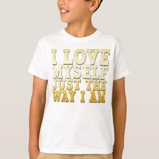 I Love Myself Just the Way I Am T-Shirt