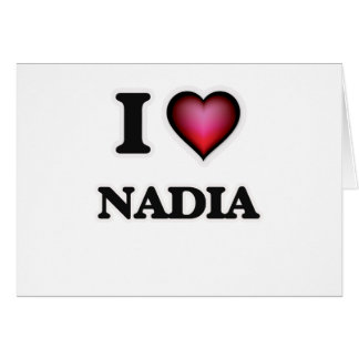 I Love Nadia Card