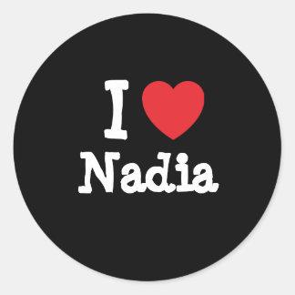 I love Nadia heart T-Shirt Round Sticker