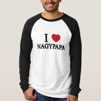 I Love Nagypapa! T Shirt