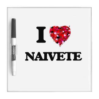 I Love Naivete Dry-Erase Board