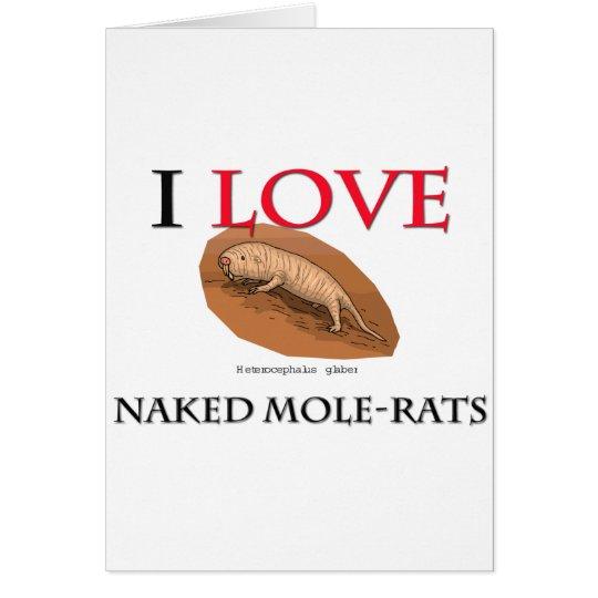I Love Naked Mole-Rats Card