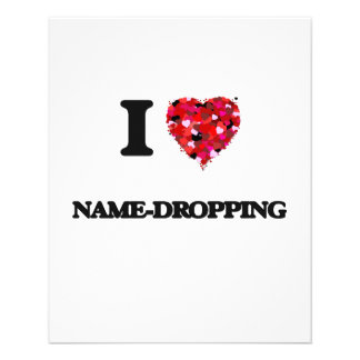 """I Love Name-Dropping 4.5"""" X 5.6"""" Flyer"""