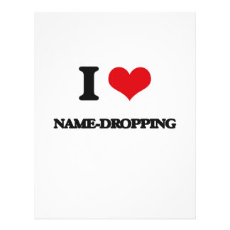 """I Love Name-Dropping 8.5"""" X 11"""" Flyer"""