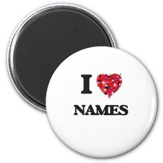 I Love Names 2 Inch Round Magnet