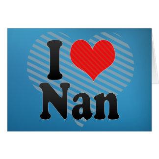 I Love Nan Card