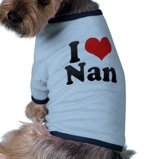 I Love Nan Pet Tshirt