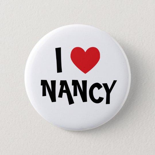 I Love Nancy) Pinback Button